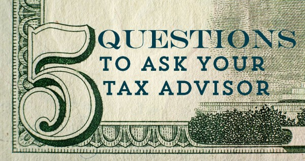 5 Questions to Ask Your Tax Advisor