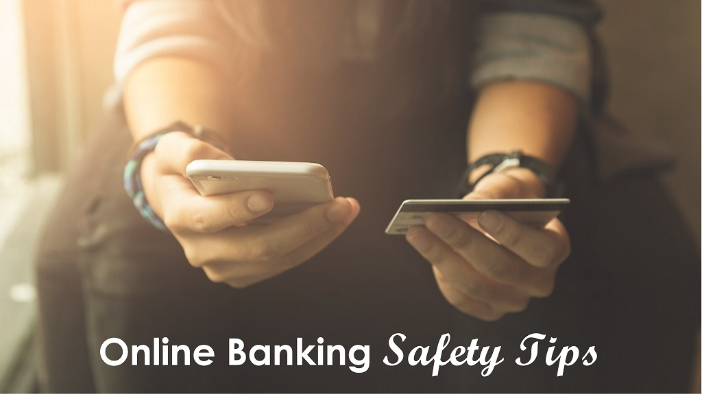 Onine Banking Safety Tips